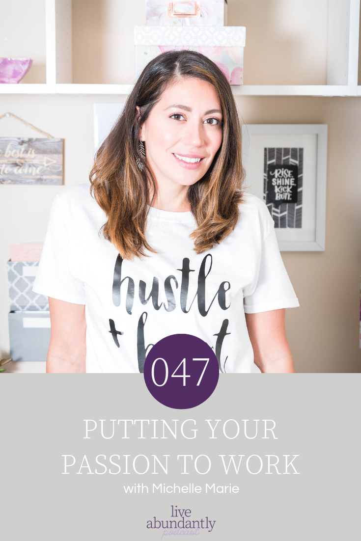 how to put your passion to work michelle marie