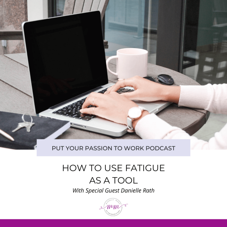 How to use fatigue as a tool