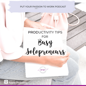 Productivity Tips for the busy solopreneur